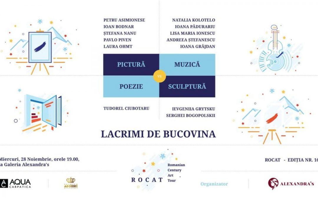 Lacrimi de Bucovina – 100 ani de la Unire – Gala ROCAT la Galeria Alexandra's